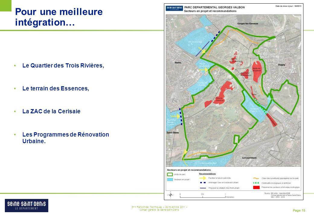 Page 15 3 ème Rencontres Techniques – 29 novembre 2011 – Conseil général de Seine-Saint-Denis Pour une meilleure intégration… Le Quartier des Trois Ri
