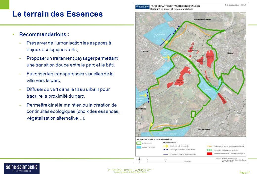 Page 17 3 ème Rencontres Techniques – 29 novembre 2011 – Conseil général de Seine-Saint-Denis Le terrain des Essences Recommandations : -Préserver de