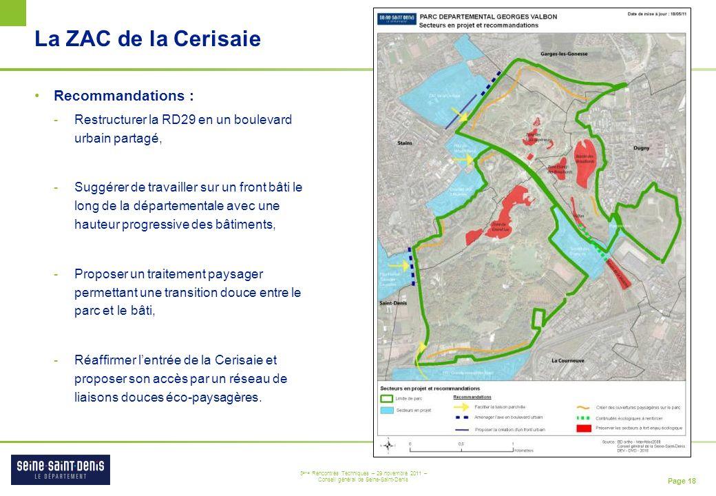 Page 18 3 ème Rencontres Techniques – 29 novembre 2011 – Conseil général de Seine-Saint-Denis La ZAC de la Cerisaie Recommandations : -Restructurer la