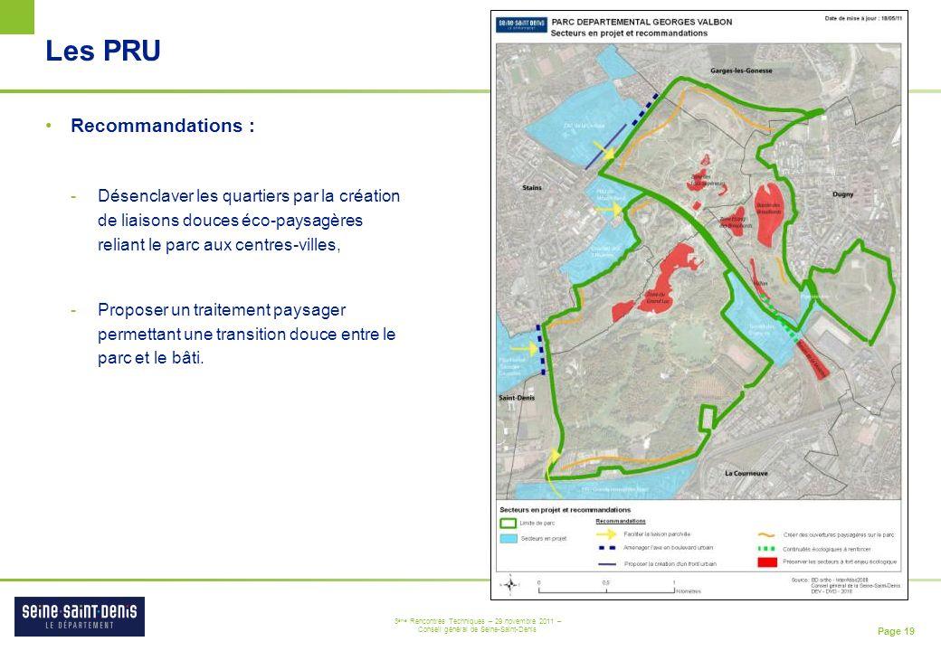 Page 19 3 ème Rencontres Techniques – 29 novembre 2011 – Conseil général de Seine-Saint-Denis Les PRU Recommandations : -Désenclaver les quartiers par
