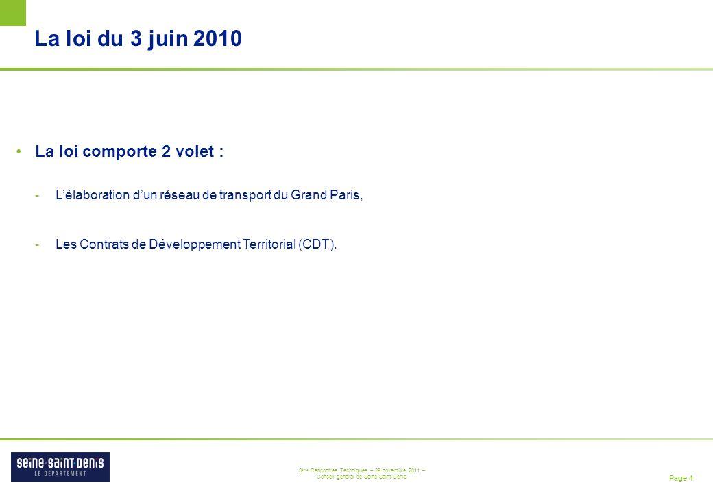 Page 4 3 ème Rencontres Techniques – 29 novembre 2011 – Conseil général de Seine-Saint-Denis La loi du 3 juin 2010 La loi comporte 2 volet : -Lélabora