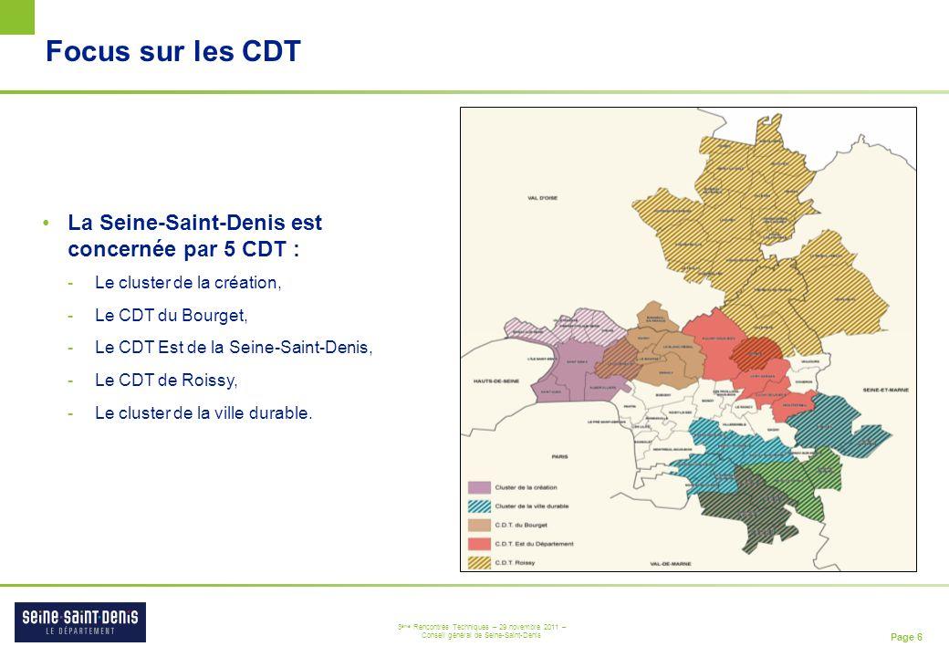 Page 6 3 ème Rencontres Techniques – 29 novembre 2011 – Conseil général de Seine-Saint-Denis Focus sur les CDT La Seine-Saint-Denis est concernée par
