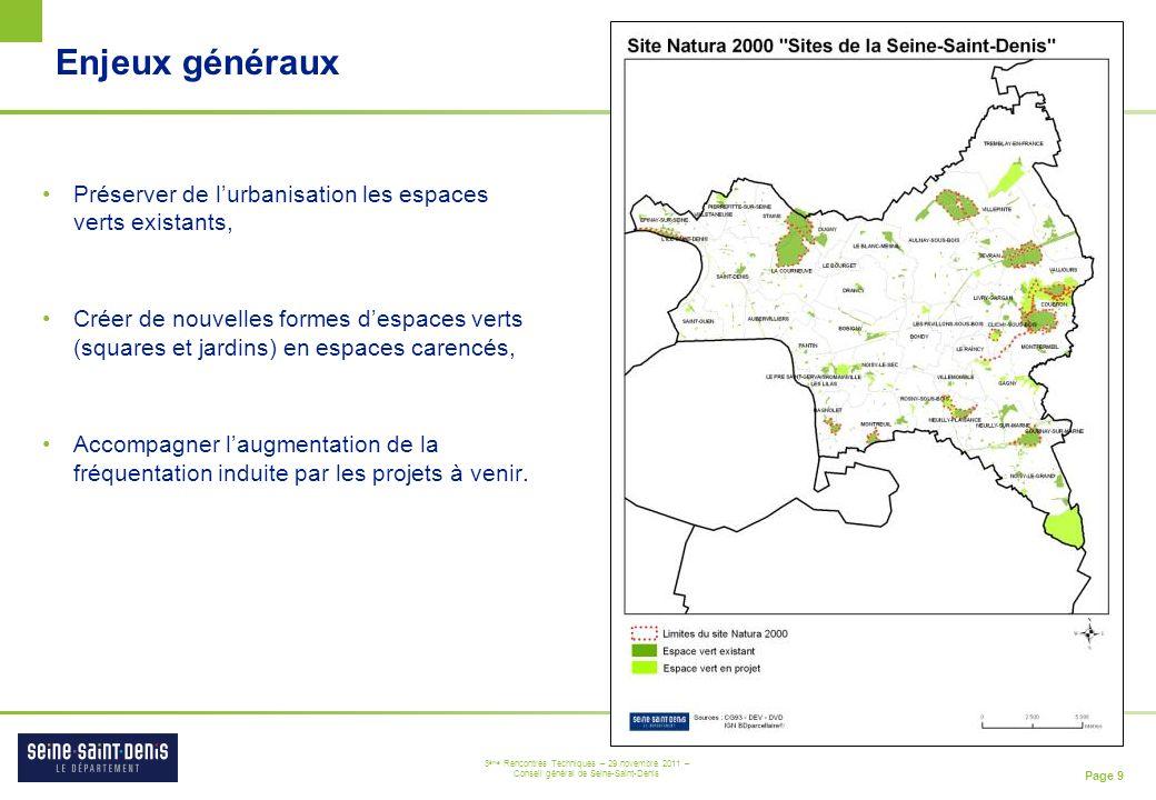 Page 10 3 ème Rencontres Techniques – 29 novembre 2011 – Conseil général de Seine-Saint-Denis Intégration des espaces verts existants Le Chemin des Parcs, un projet départemental destiné à relier les espaces verts de Seine-Saint-Denis.