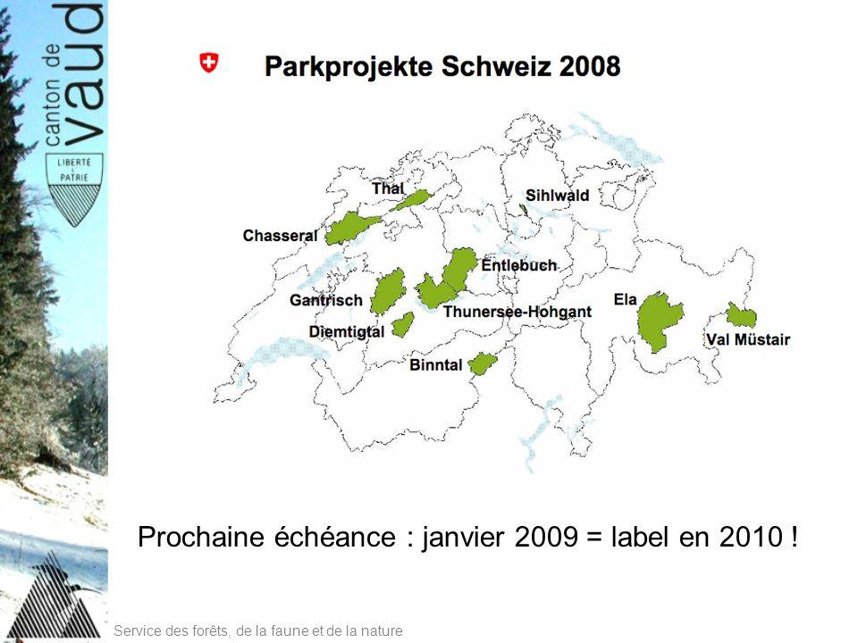Service des forêts, de la faune et de la nature Prochaine échéance : janvier 2009 = label en 2010 !