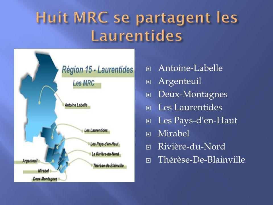Antoine-Labelle Argenteuil Deux-Montagnes Les Laurentides Les Pays-d'en-Haut Mirabel Rivière-du-Nord Thérèse-De-Blainville