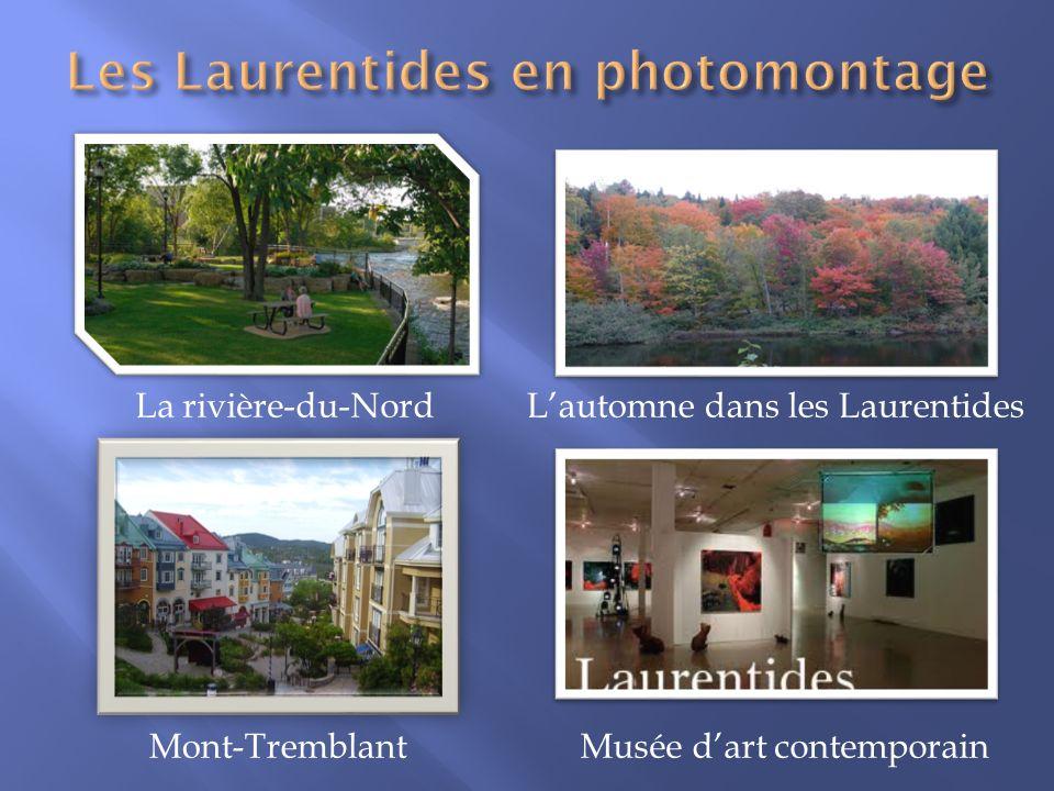 La rivière-du-NordLautomne dans les Laurentides Mont-TremblantMusée dart contemporain