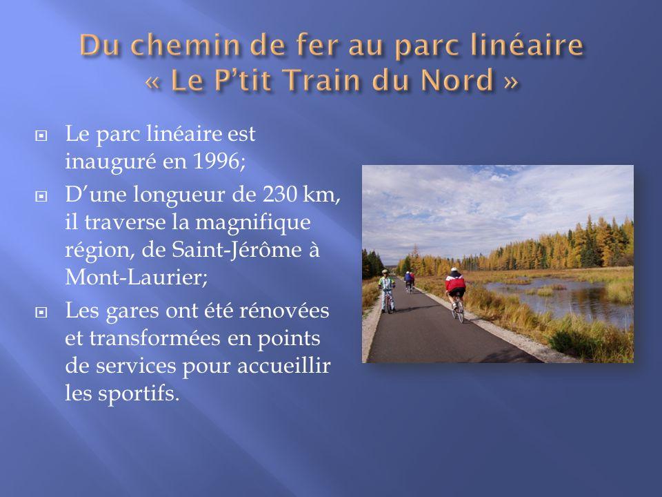 Le parc linéaire est inauguré en 1996; Dune longueur de 230 km, il traverse la magnifique région, de Saint-Jérôme à Mont-Laurier; Les gares ont été ré