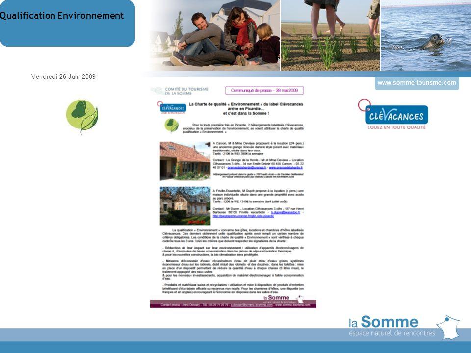 www.somme-tourisme.com Qualification Environnement 2 propriétaires Clévacances Vendredi 26 Juin 2009 Qualification Environnement