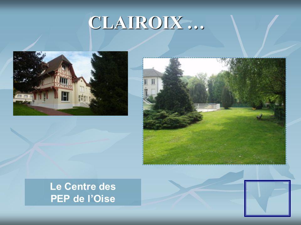CLAIROIX … Le Centre des PEP de lOise