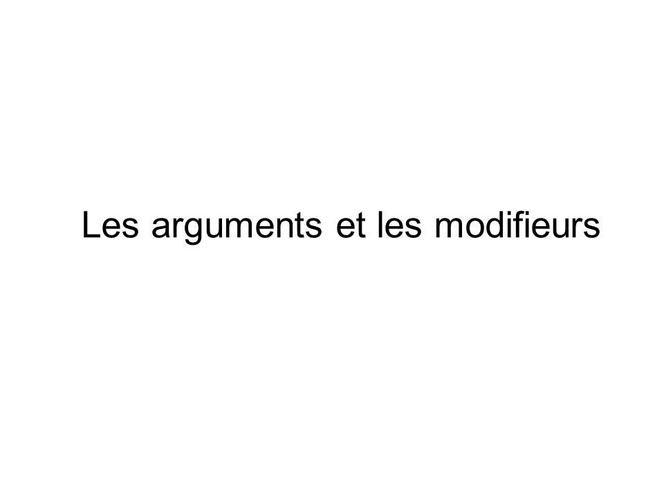 Les arguments et les modifieurs