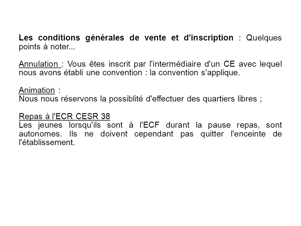 Les conditions générales de vente et d inscription : Quelques points à noter...