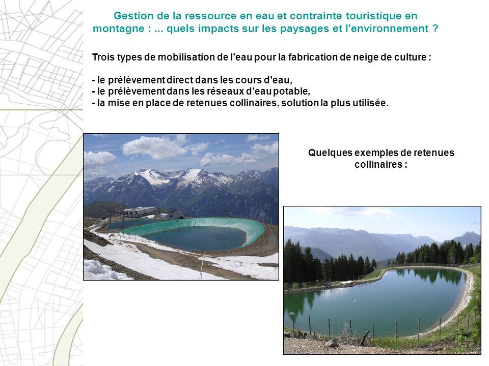 Trois types de mobilisation de leau pour la fabrication de neige de culture : - le prélèvement direct dans les cours deau, - le prélèvement dans les r