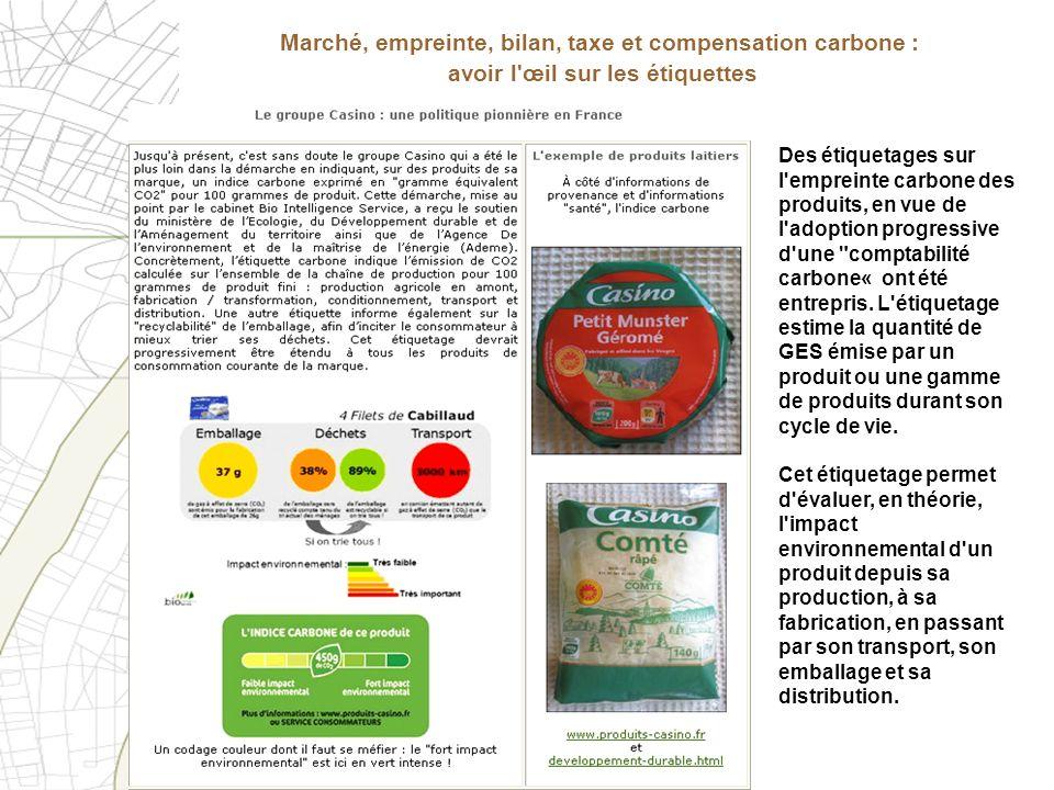 Marché, empreinte, bilan, taxe et compensation carbone : avoir l'œil sur les étiquettes Des étiquetages sur l'empreinte carbone des produits, en vue d