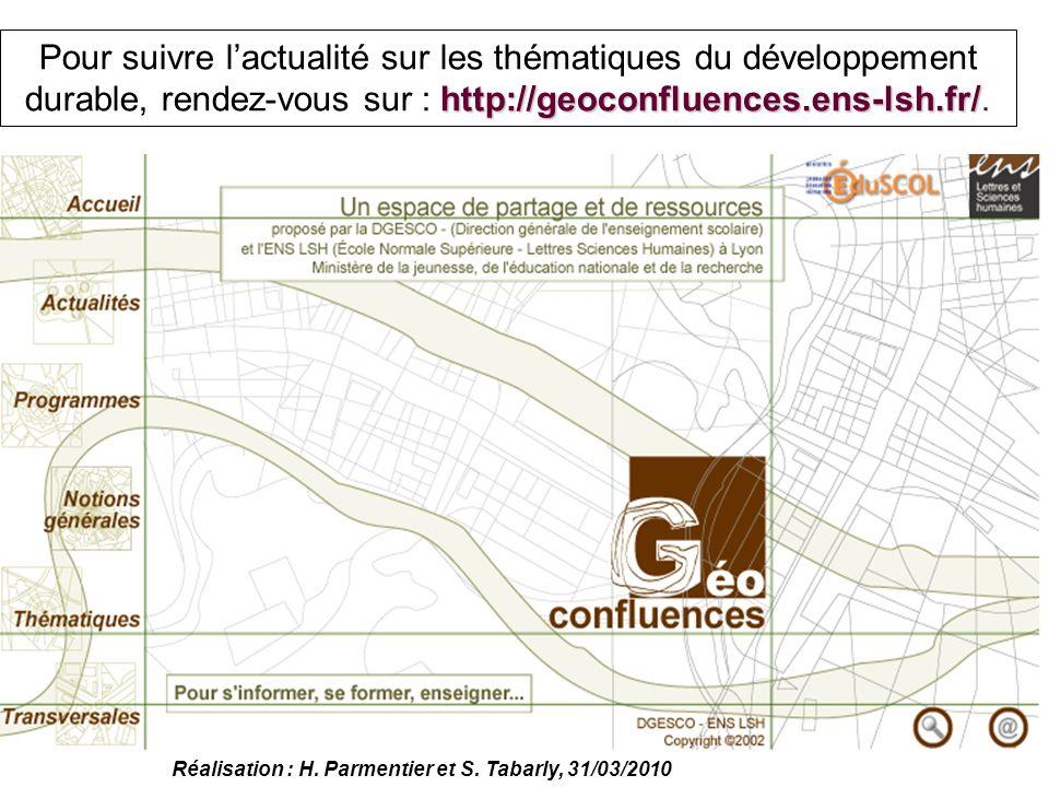 http://geoconfluences.ens-lsh.fr/ Pour suivre lactualité sur les thématiques du développement durable, rendez-vous sur : http://geoconfluences.ens-lsh