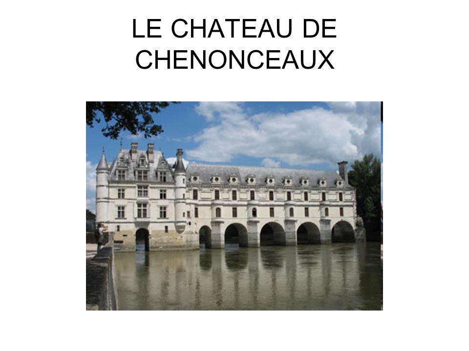 LE CHATEAU DE CHENONCEAUX