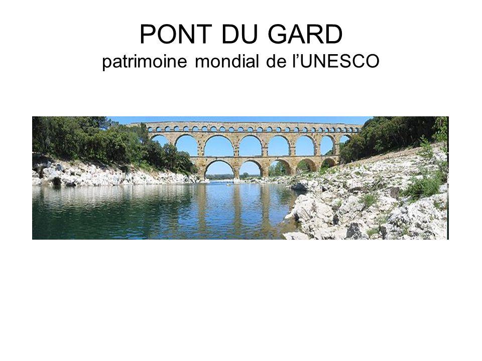 PONT DU GARD patrimoine mondial de lUNESCO