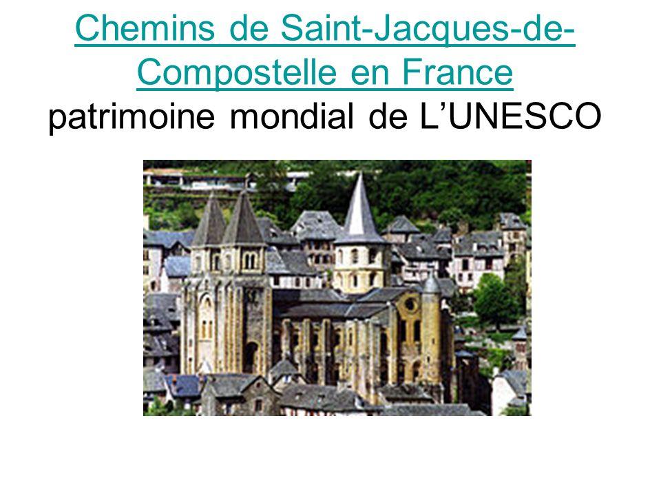 Chemins de Saint-Jacques-de- Compostelle en France Chemins de Saint-Jacques-de- Compostelle en France patrimoine mondial de LUNESCO