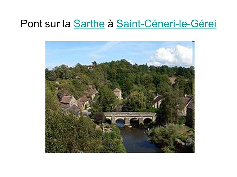 Pont sur la Sarthe à Saint-Céneri-le-GéreiSartheSaint-Céneri-le-Gérei