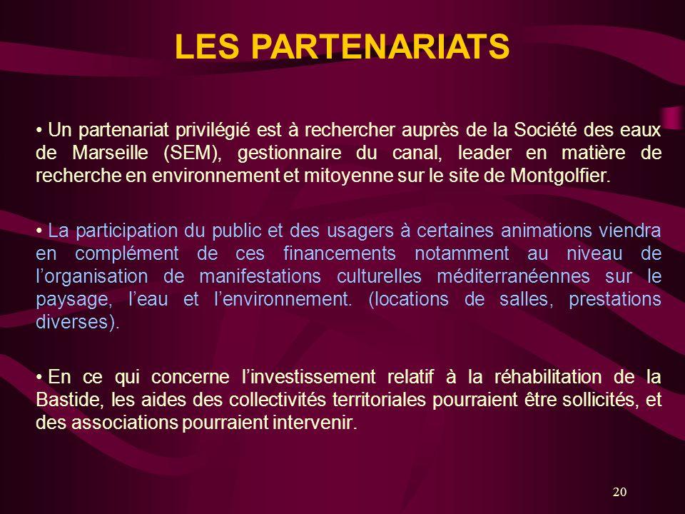 20 Un partenariat privilégié est à rechercher auprès de la Société des eaux de Marseille (SEM), gestionnaire du canal, leader en matière de recherche