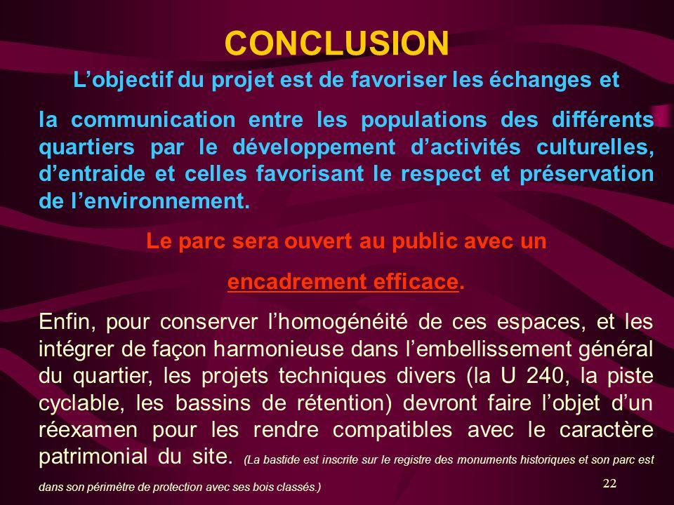 22 CONCLUSION Lobjectif du projet est de favoriser les échanges et la communication entre les populations des différents quartiers par le développemen