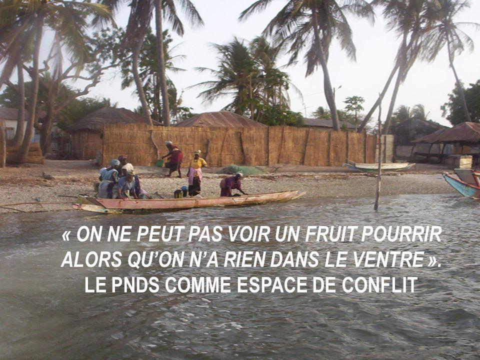 « ON NE PEUT PAS VOIR UN FRUIT POURRIR ALORS QUON NA RIEN DANS LE VENTRE ». LE PNDS COMME ESPACE DE CONFLIT