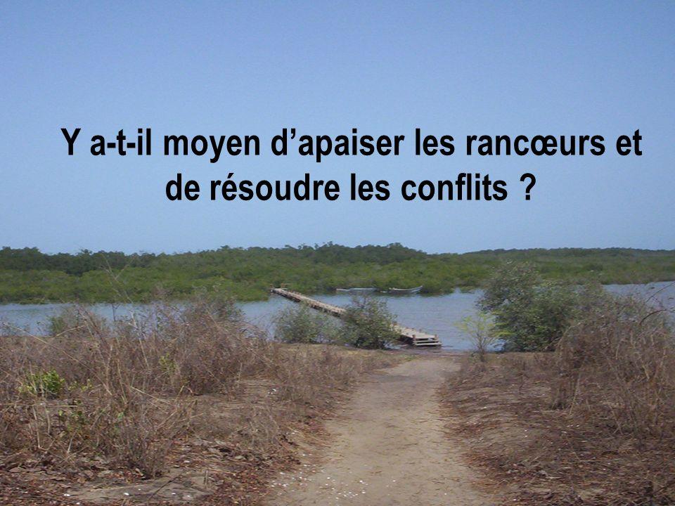 Y a-t-il moyen dapaiser les rancœurs et de résoudre les conflits ?