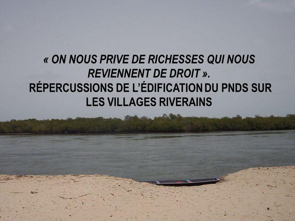 « ON NOUS PRIVE DE RICHESSES QUI NOUS REVIENNENT DE DROIT ». RÉPERCUSSIONS DE LÉDIFICATION DU PNDS SUR LES VILLAGES RIVERAINS