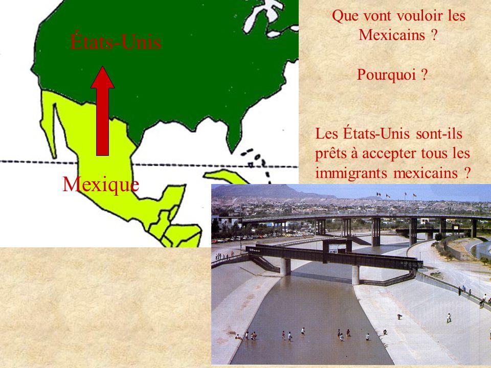États-Unis Mexique Que vont vouloir les Mexicains ? Les États-Unis sont-ils prêts à accepter tous les immigrants mexicains ? Pourquoi ?