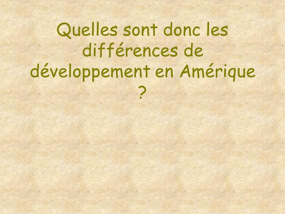 Quelles sont donc les différences de développement en Amérique ?