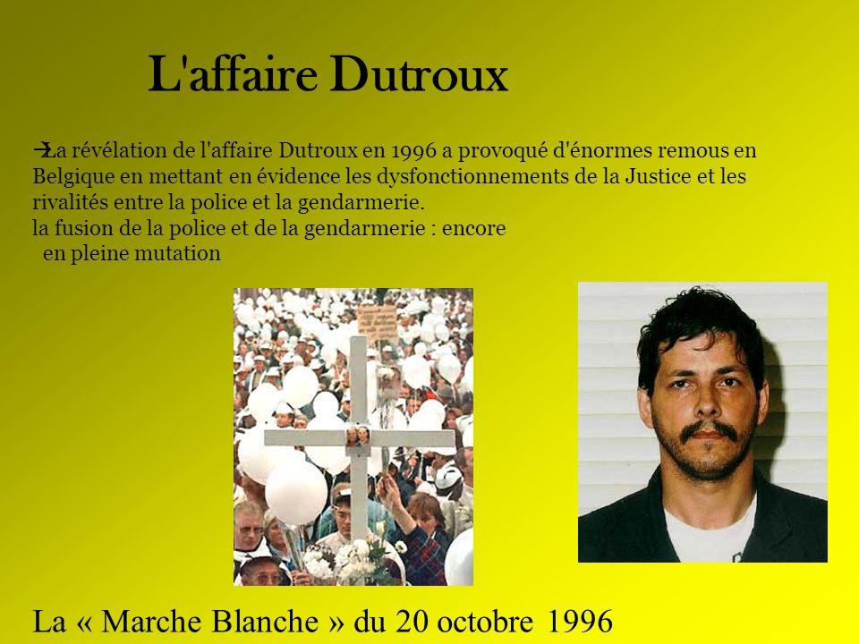 L'affaire Dutroux La révélation de l'affaire Dutroux en 1996 a provoqué d'énormes remous en Belgique en mettant en évidence les dysfonctionnements de