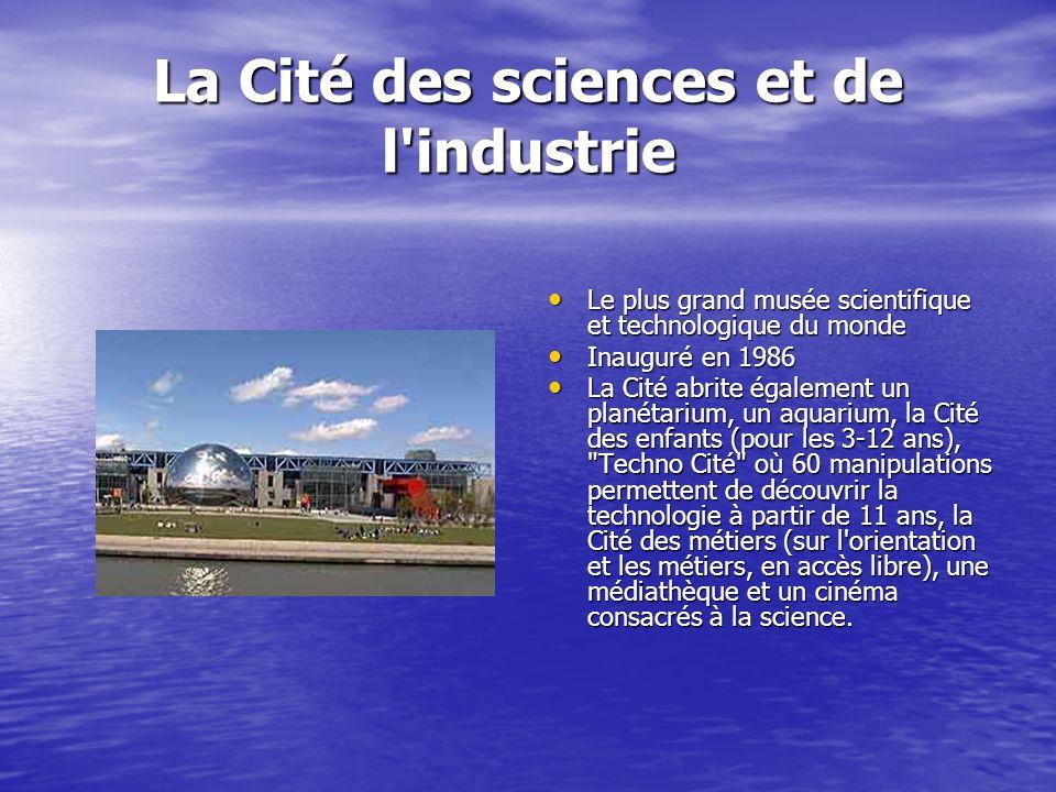 La Cité des sciences et de l'industrie Le plus grand musée scientifique et technologique du monde Le plus grand musée scientifique et technologique du