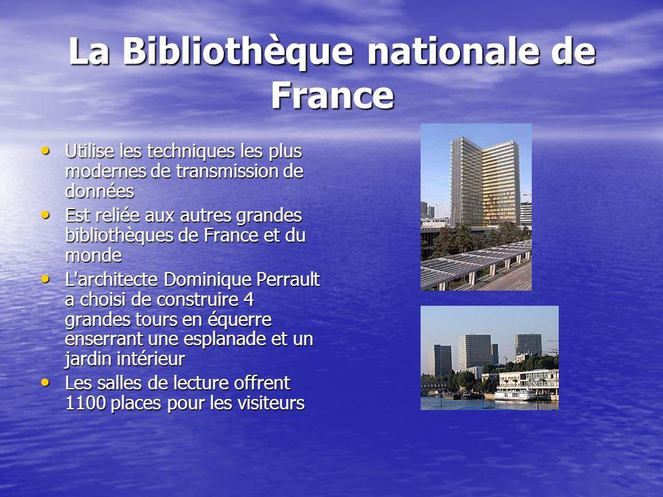 La Bibliothèque nationale de France Utilise les techniques les plus modernes de transmission de données Utilise les techniques les plus modernes de tr