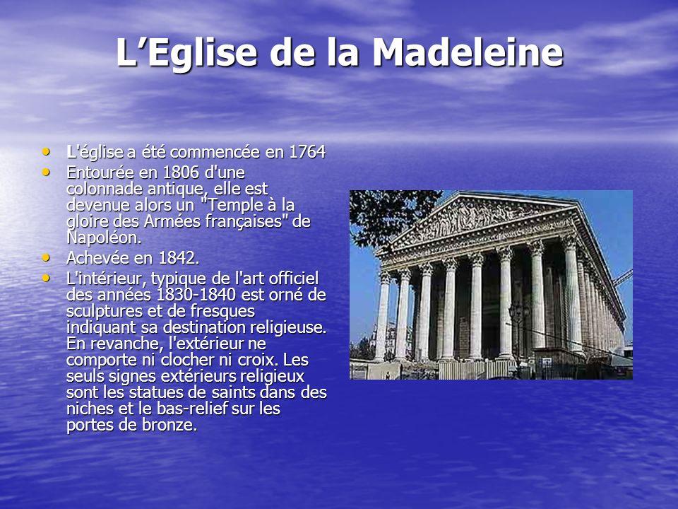 LEglise de la Madeleine L'église a été commencée en 1764 L'église a été commencée en 1764 Entourée en 1806 d'une colonnade antique, elle est devenue a