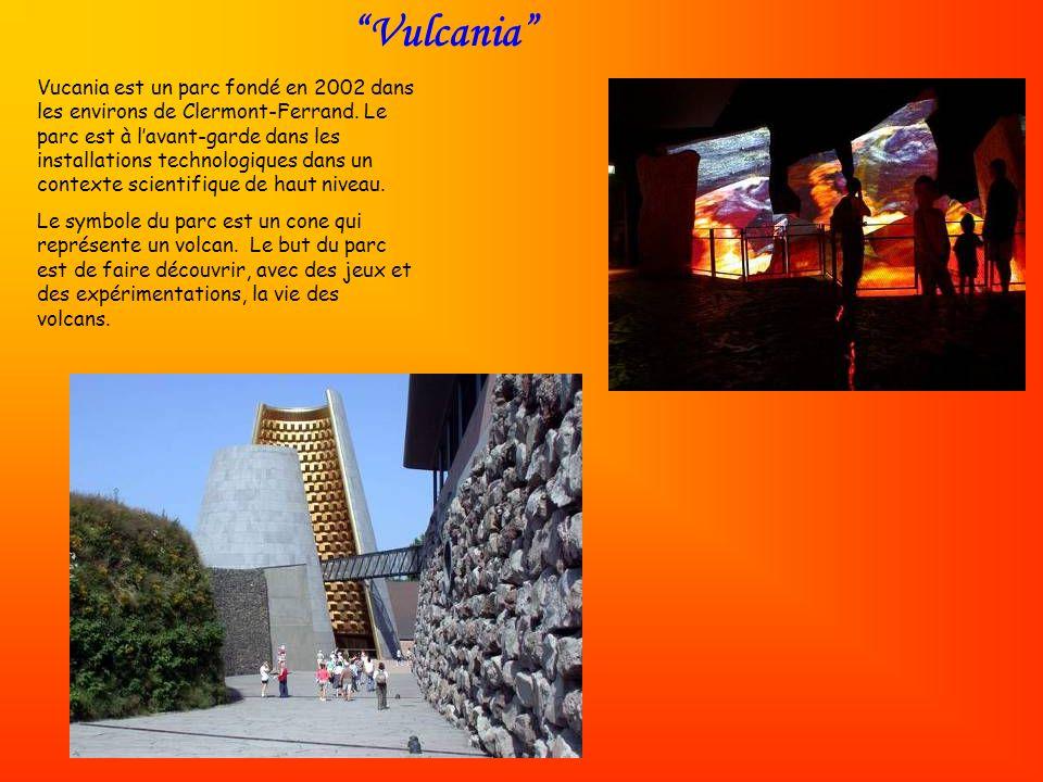 Vulcania Vucania est un parc fondé en 2002 dans les environs de Clermont-Ferrand. Le parc est à lavant-garde dans les installations technologiques dan
