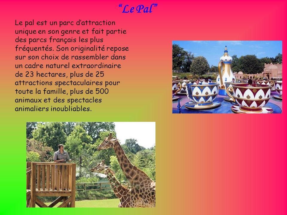 Le Pal Le pal est un parc dattraction unique en son genre et fait partie des parcs français les plus fréquentés. Son originalité repose sur son choix