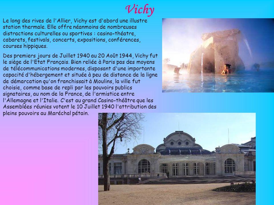 Vichy Le long des rives de l'Allier, Vichy est d'abord une illustre station thermale. Elle offre néanmoins de nombreuses distractions culturelles ou s
