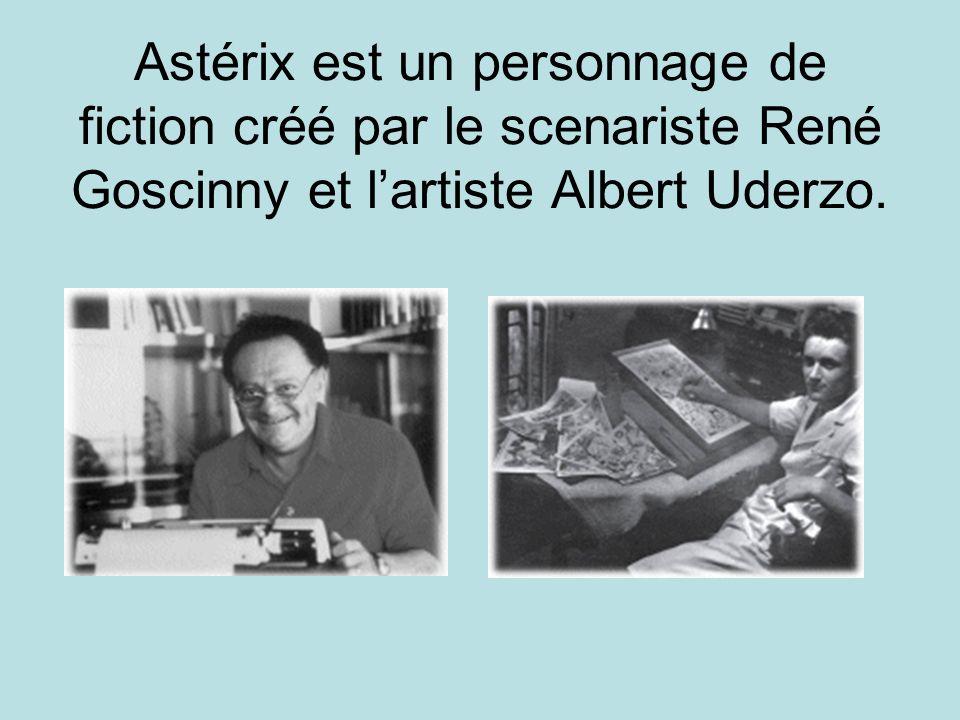 Astérix est un personnage de fiction créé par le scenariste René Goscinny et lartiste Albert Uderzo.