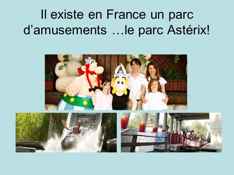 Il existe en France un parc damusements …le parc Astérix!