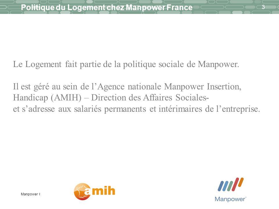 Manpower 3 Politique du Logement chez Manpower France Le Logement fait partie de la politique sociale de Manpower. Il est géré au sein de lAgence nati