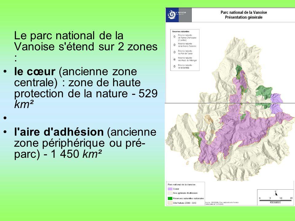 Le parc national de la Vanoise s étend sur 2 zones : le cœur (ancienne zone centrale) : zone de haute protection de la nature - 529 km² l aire d adhésion (ancienne zone périphérique ou pré- parc) - 1 450 km²