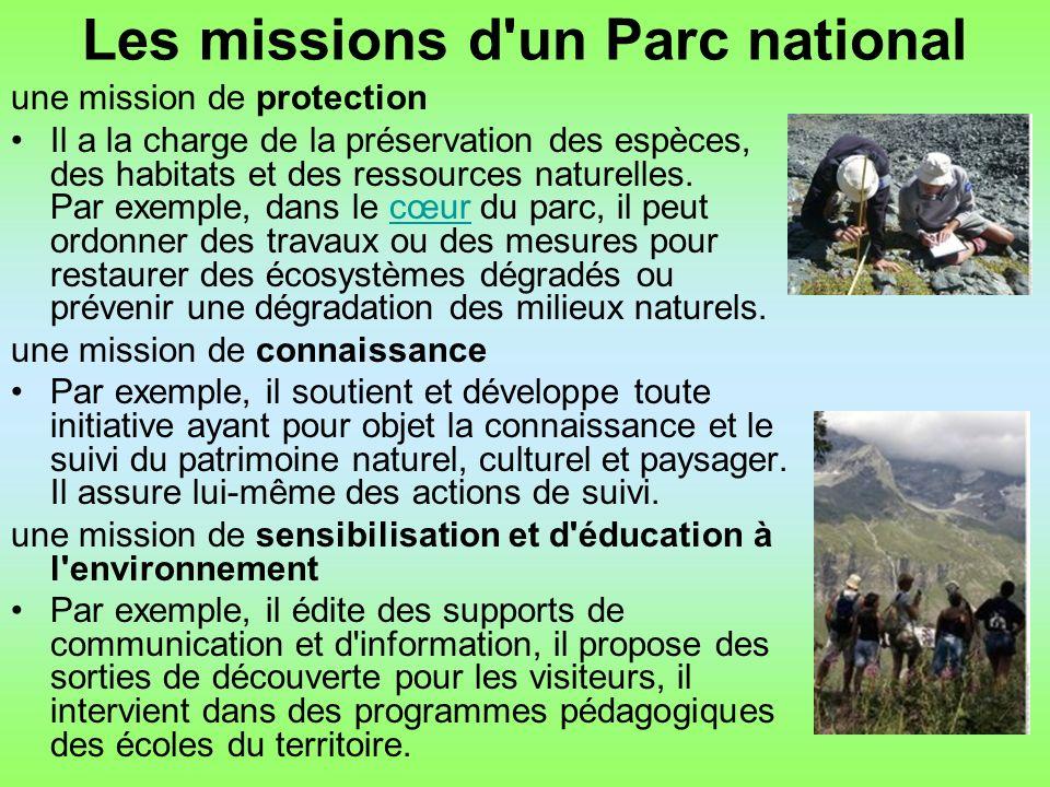 Les missions d un Parc national une mission de protection Il a la charge de la préservation des espèces, des habitats et des ressources naturelles.