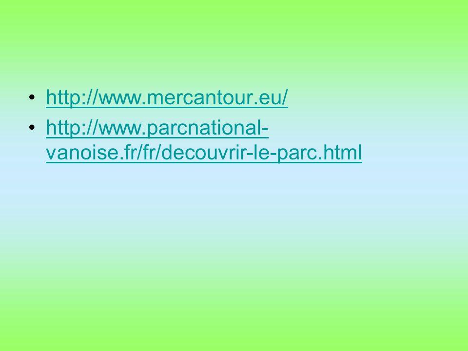 http://www.mercantour.eu/ http://www.parcnational- vanoise.fr/fr/decouvrir-le-parc.htmlhttp://www.parcnational- vanoise.fr/fr/decouvrir-le-parc.html