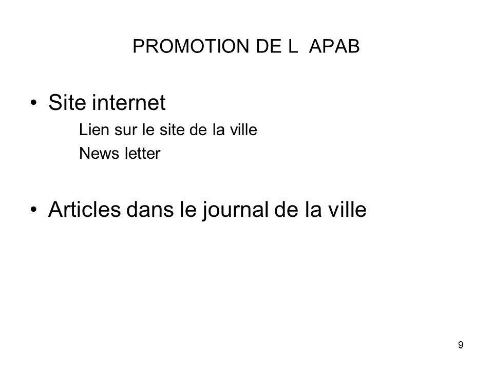 9 PROMOTION DE L APAB Site internet Lien sur le site de la ville News letter Articles dans le journal de la ville