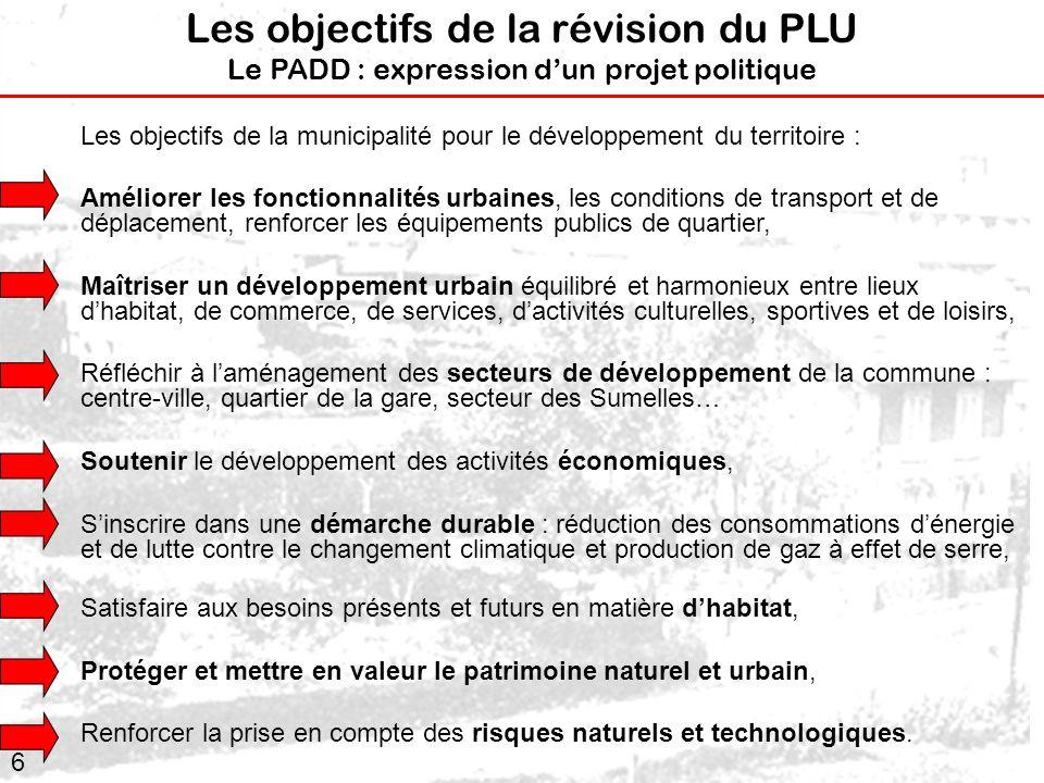 6 Les objectifs de la municipalité pour le développement du territoire : Améliorer les fonctionnalités urbaines, les conditions de transport et de dép