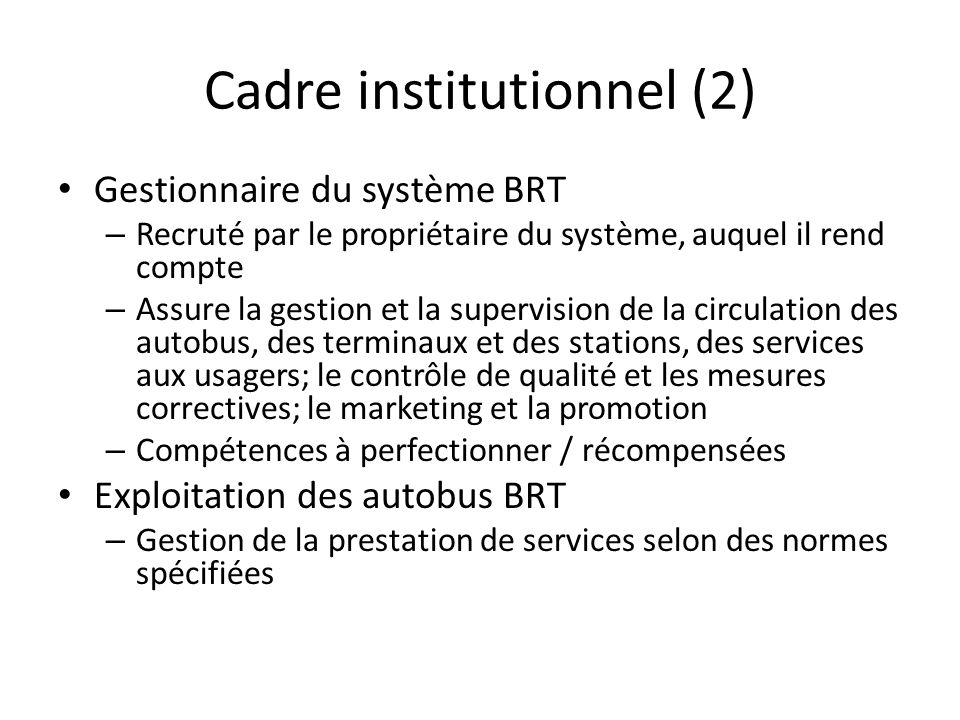 Cadre réglementaire Le réseau routier et le droit dexploiter les lignes dautobus sur ce réseau appartiennent à lÉtat.