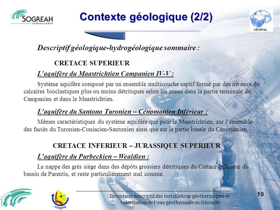 Inventaire descriptif des installations géothermiques et valorisation de leau géothermale en Gironde 10 Contexte géologique (2/2) Contexte géologique