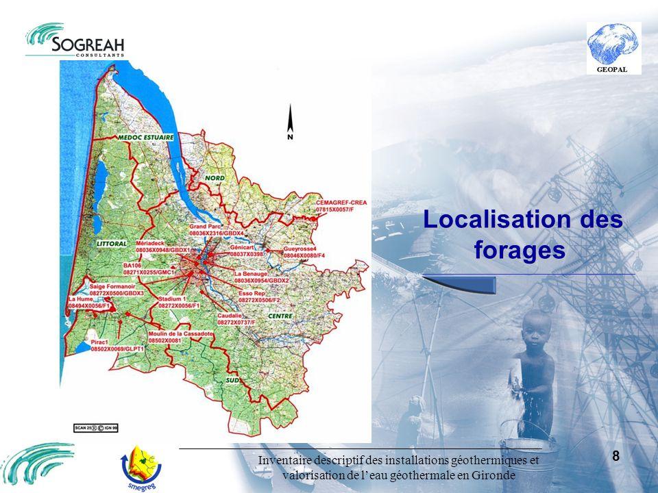 Inventaire descriptif des installations géothermiques et valorisation de leau géothermale en Gironde 8 Localisation des forages Localisation des forag