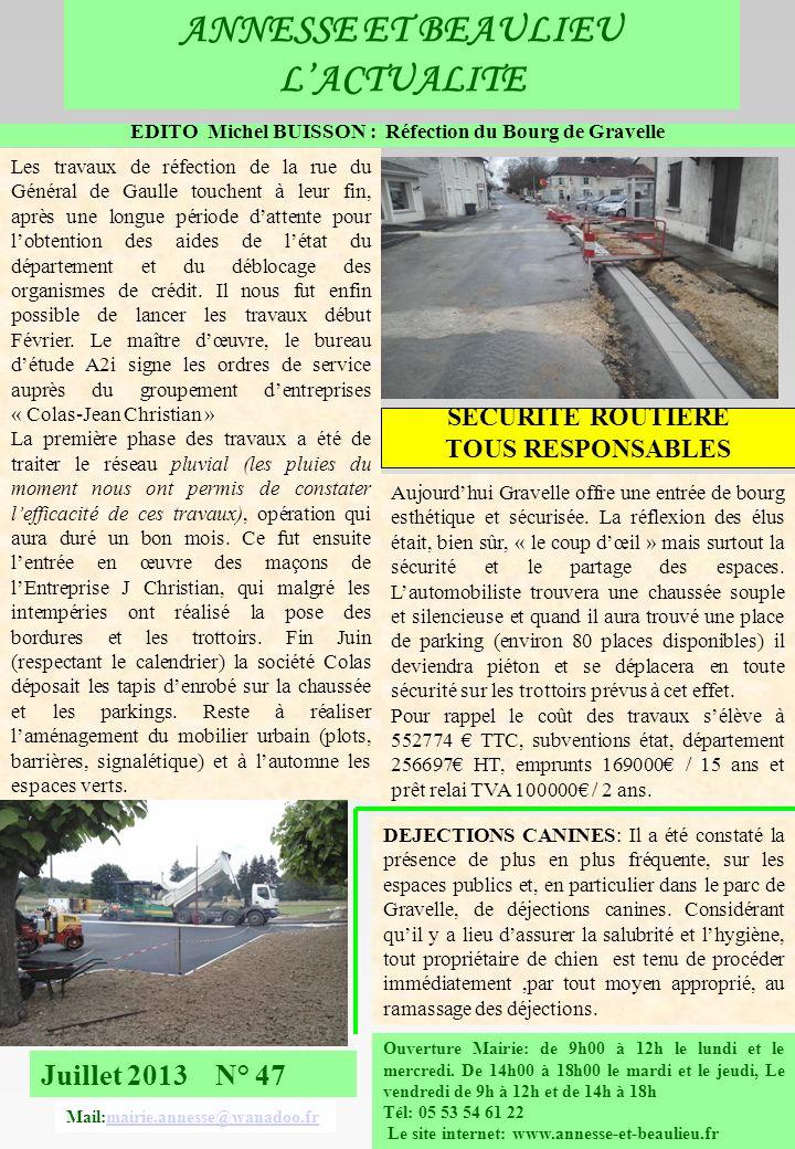 ANNESSE ET BEAULIEU LACTUALITE Juillet 2013 N° 47 Ouverture Mairie: de 9h00 à 12h le lundi et le mercredi. De 14h00 à 18h00 le mardi et le jeudi, Le v