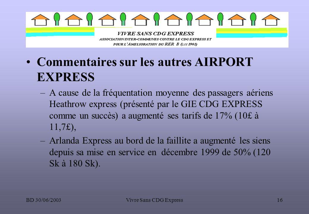 BD 30/06/2003Vivre Sans CDG Express16 Commentaires sur les autres AIRPORT EXPRESS –A cause de la fréquentation moyenne des passagers aériens Heathrow