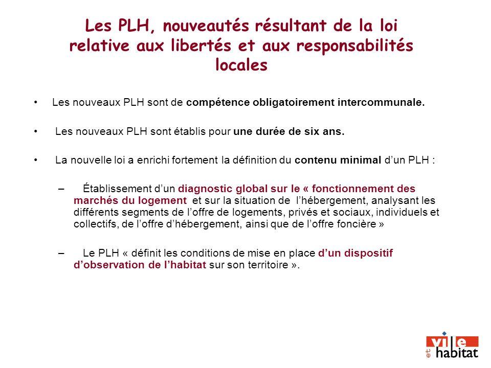 Les nouveaux PLH sont de compétence obligatoirement intercommunale. Les nouveaux PLH sont établis pour une durée de six ans. La nouvelle loi a enrichi